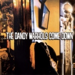 the-dandy-warhols-come-down-509707e4f0777